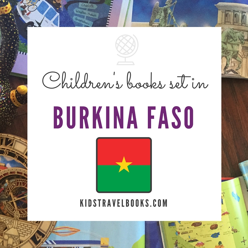 Children's books Burkina Faso #kidstravelbooks #kidslit