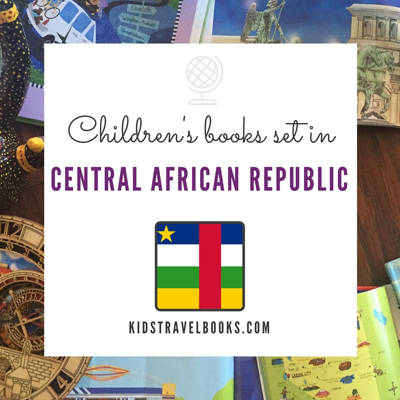 Children's books Central African Republic #kidstravelbooks #kidlit